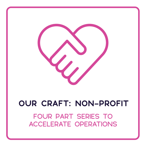 OUR CRAFT: NON-PROFIT FOUR PART SERIES TO ACCELERATE OPERATIONS - ASANA